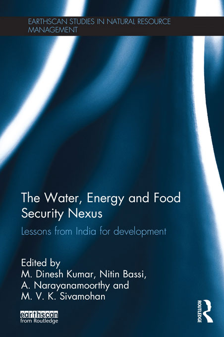 The Water,  Energy and Food Security Nexus Lessons from India for Development