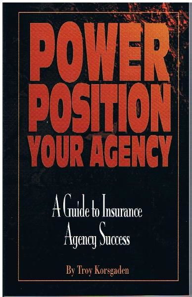 Power Position Your Agency By: Troy Korsgaden