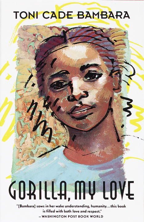 Gorilla, My Love By: Toni Cade Bambara