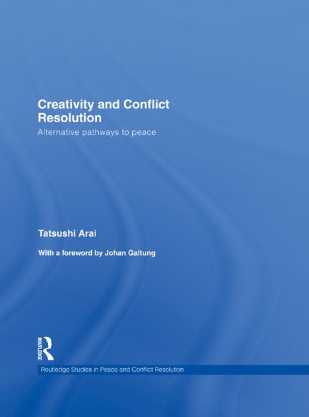 Creativity and Conflict Resolution Alternative Pathways to Peace