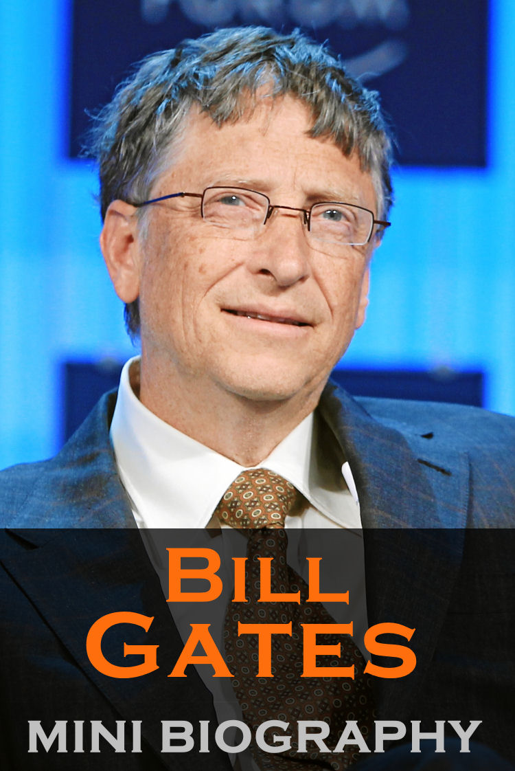 Bill Gates Mini Biography