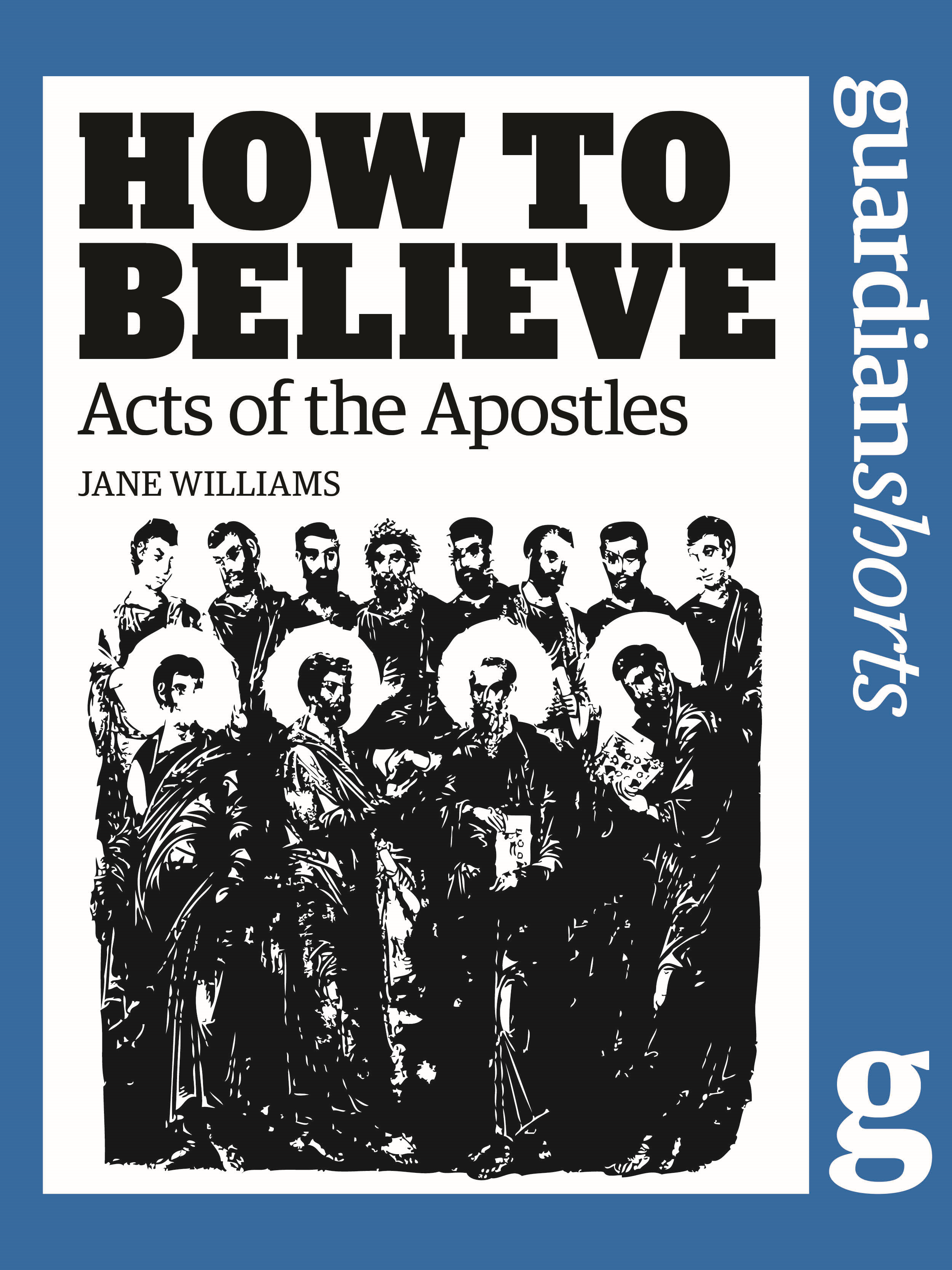 Acts of the Apostles How to Believe