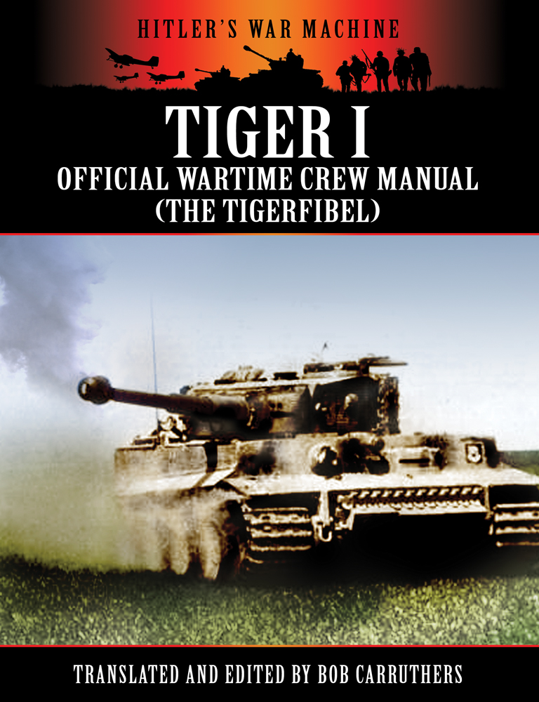 Tiger 1: The Official Wartime Crew Manual
