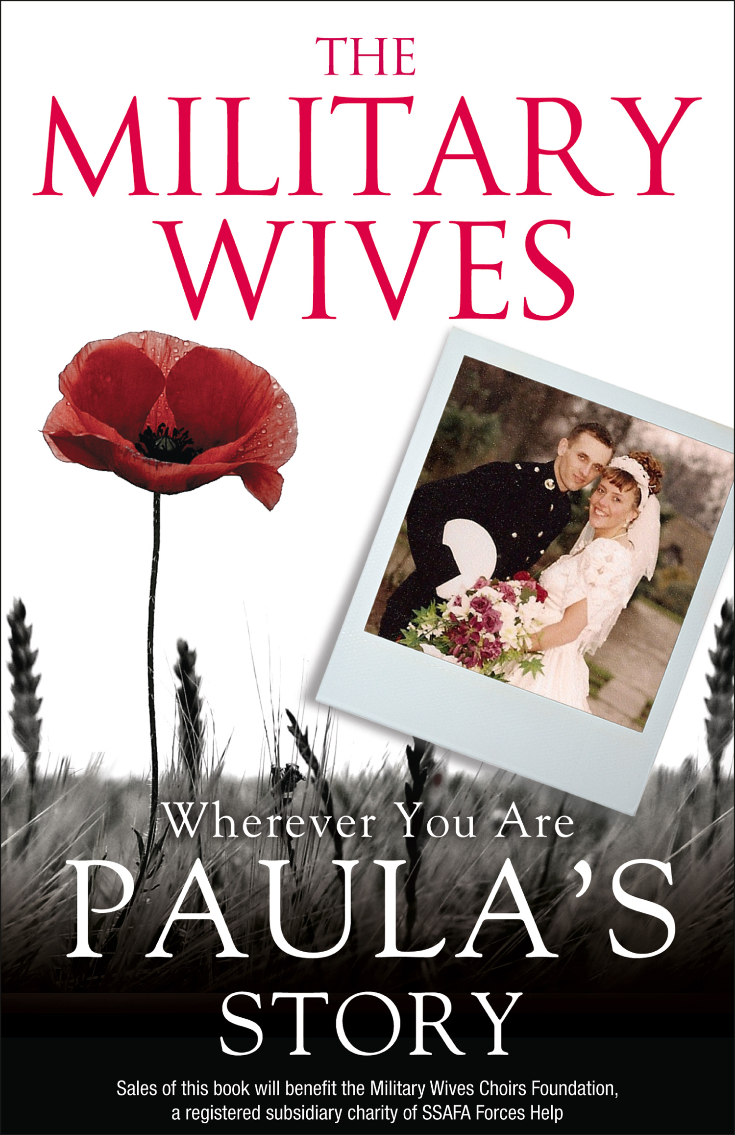 The Military Wives: Wherever You Are ? Paula?s Story