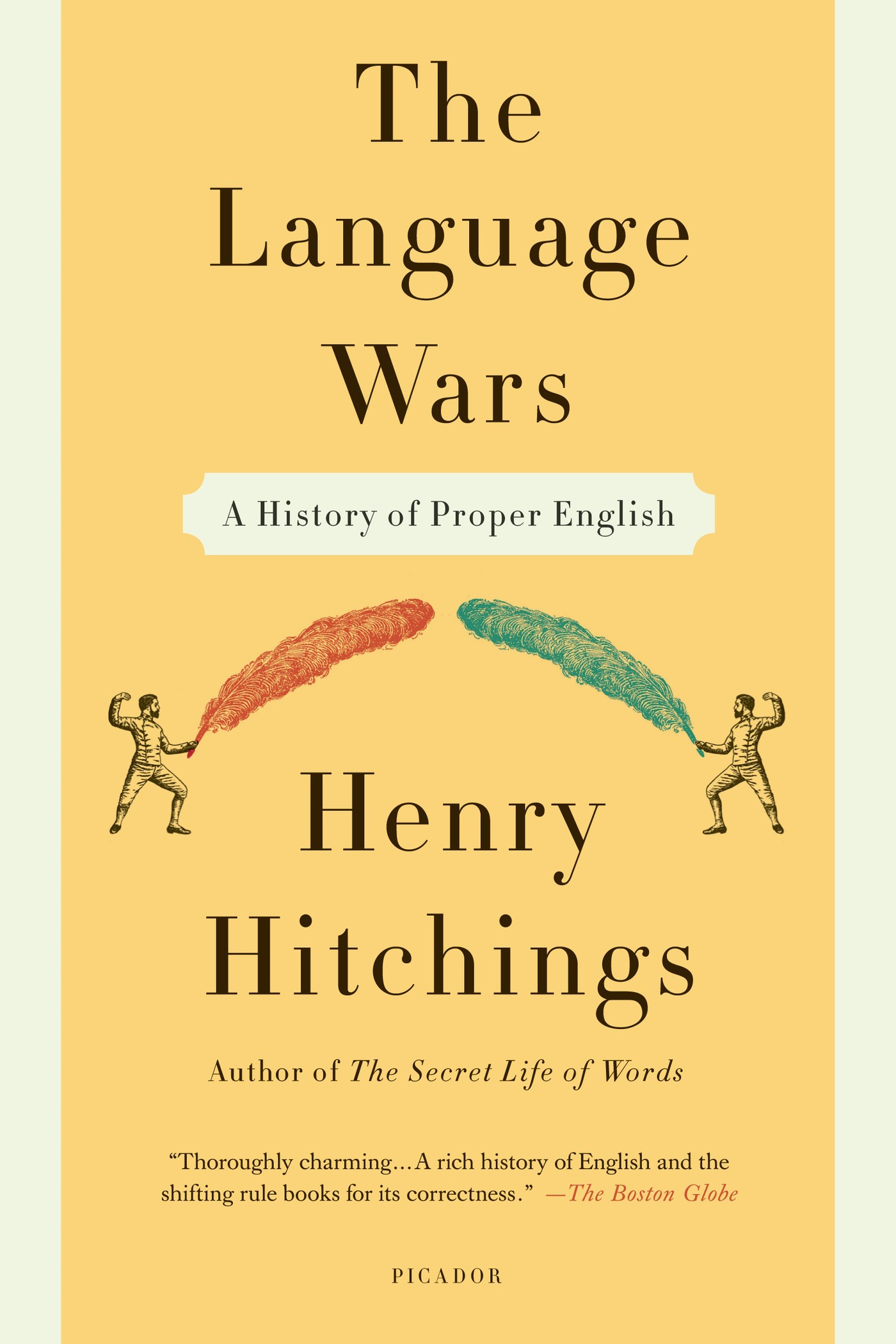 The Language Wars By: Henry Hitchings