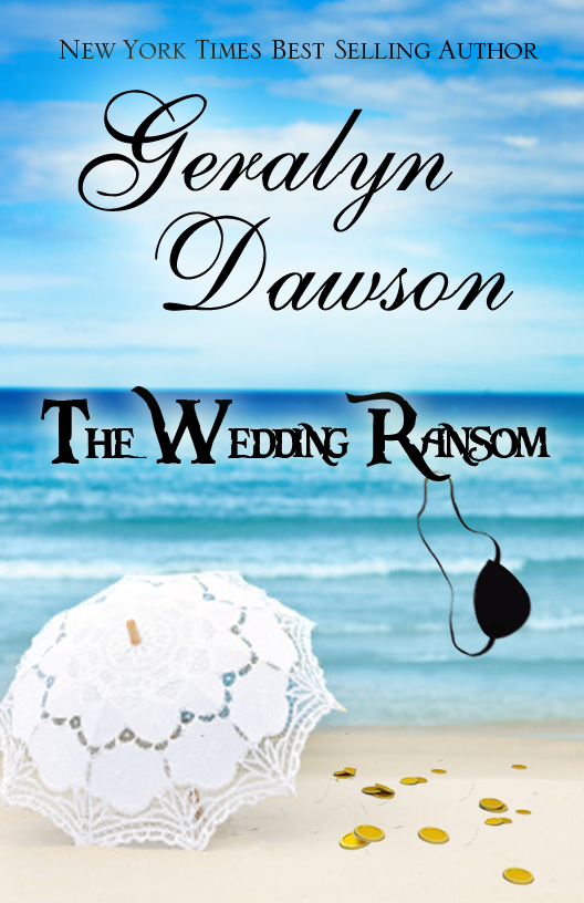 The Wedding Ransom By: Geralyn Dawson