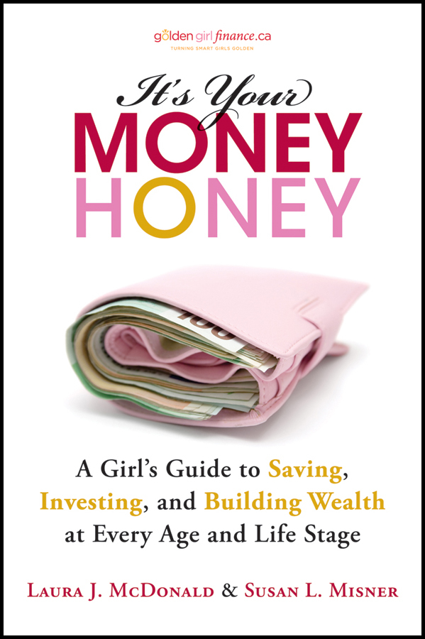 It's Your Money, Honey By: Laura McDonald,Susan Misner