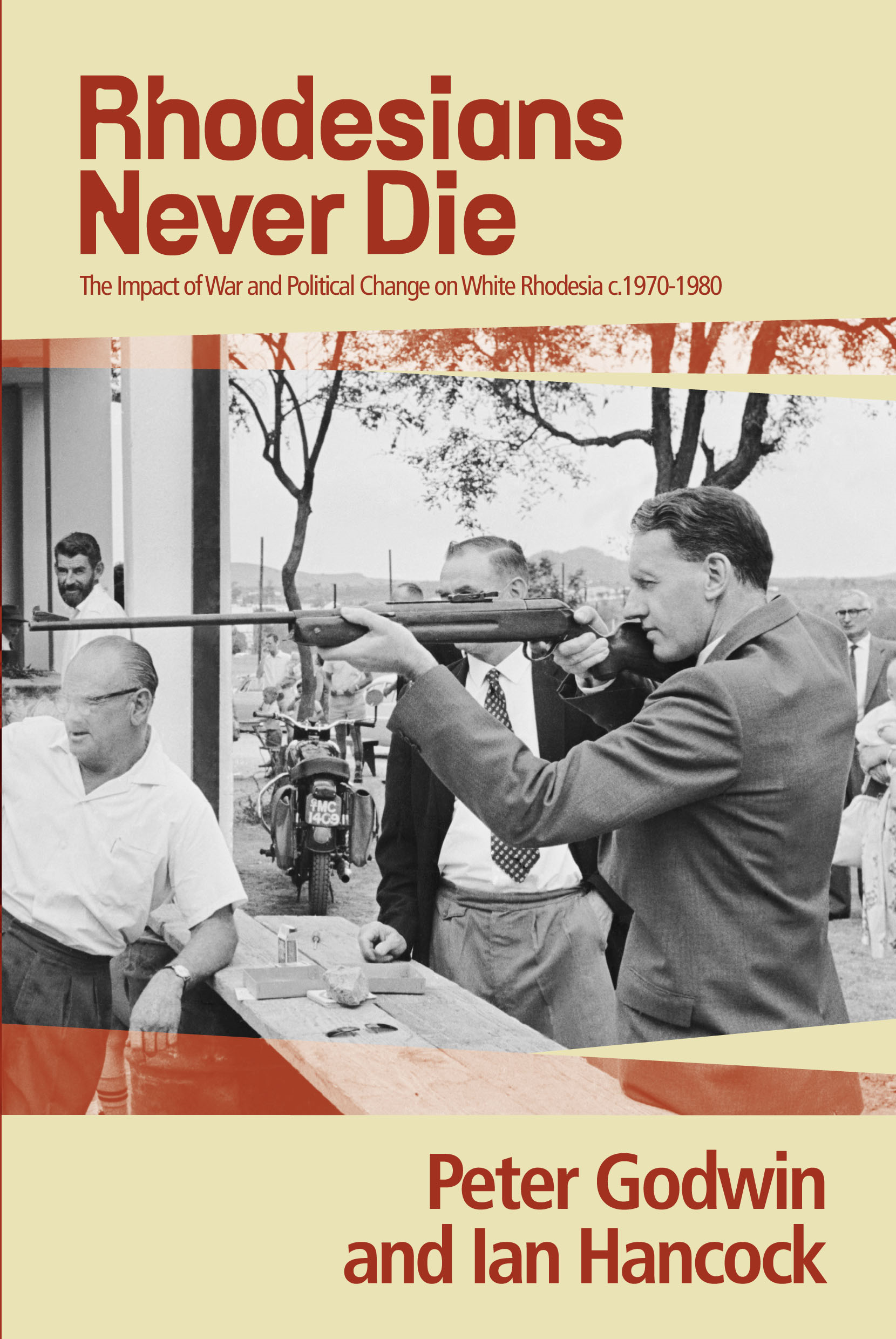 Rhodesians Never Die The Impact of War and Political change in White Rhodesia c.1970-1980