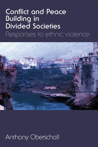 Conflict and Peace Building in Divided Societies Responses to Ethnic Violence