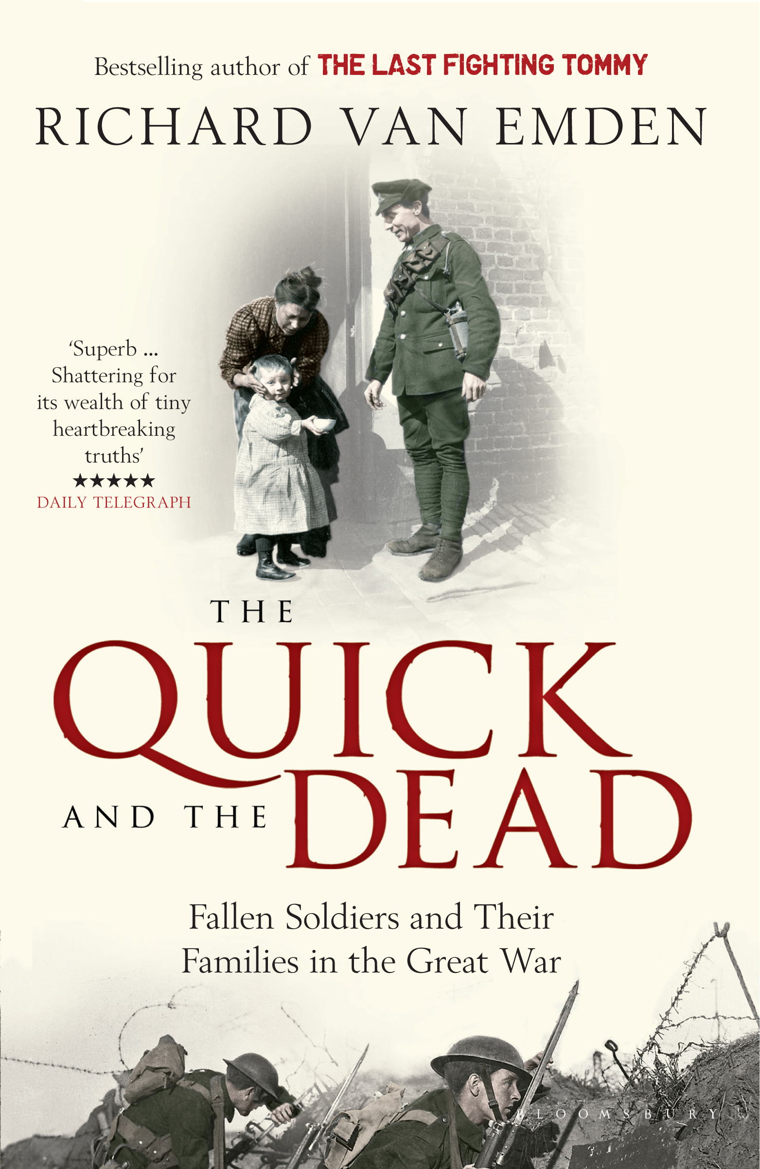 The Quick and the Dead: Fallen Soldiers and Their Families in the Great War Fallen Soldiers and Their Families in the Great War