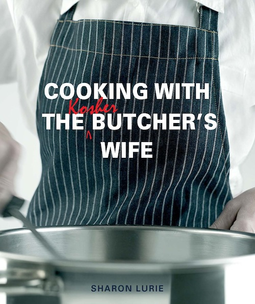 Cooking with the Kosher Butcher?s Wife