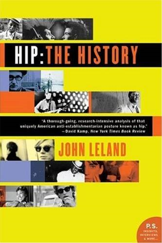Hip: The History By: John Leland
