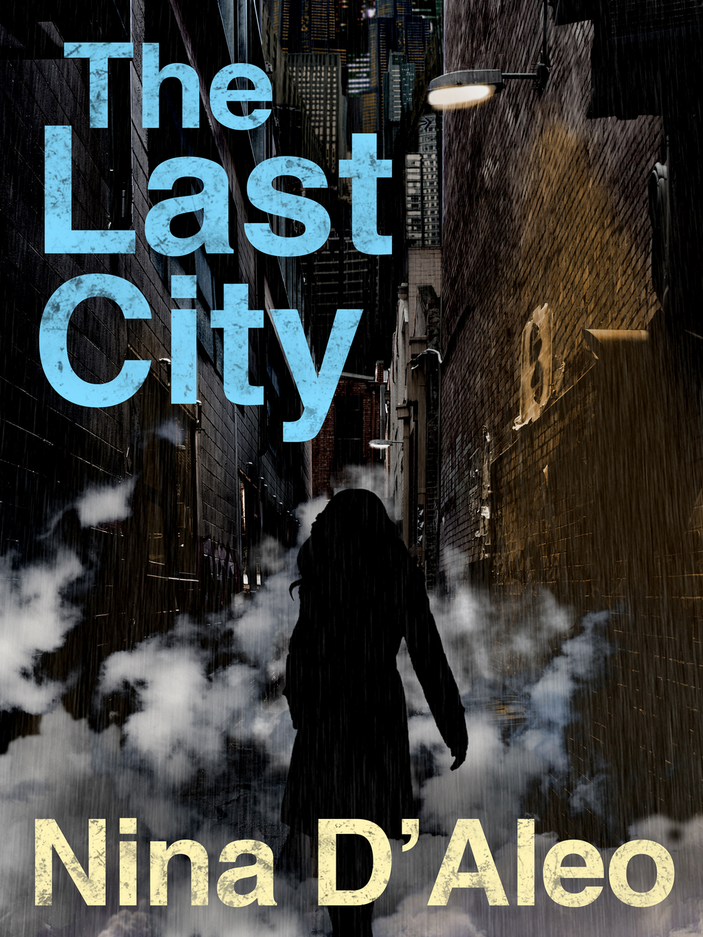 The Last City By: Nina D'Aleo