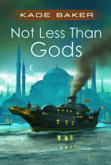 Not Less Than Gods By: Kage Baker
