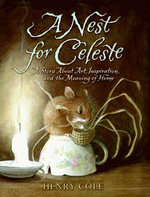 A Nest for Celeste By: Henry Cole