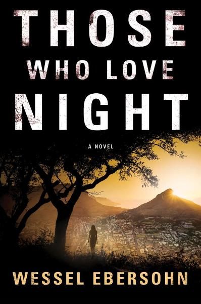 Those Who Love Night By: Wessel Ebersohn