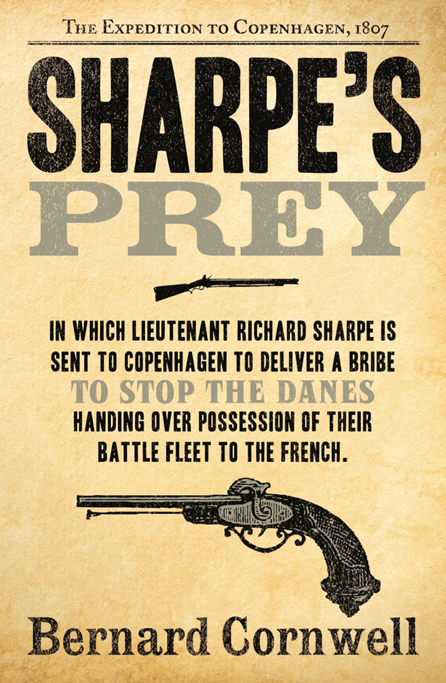 Sharpe?s Prey: The Expedition to Copenhagen,  1807 (The Sharpe Series,  Book 5)