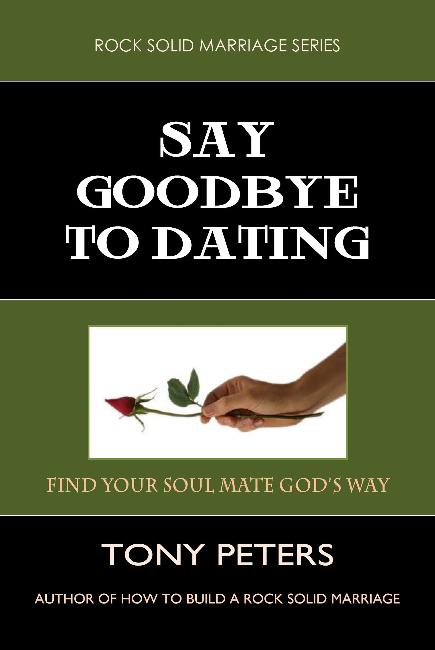 SAY GOODBYE TO DATING