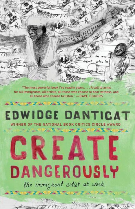Create Dangerously By: Edwidge Danticat