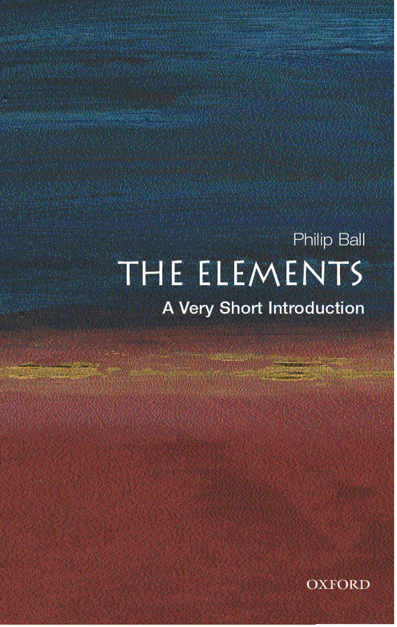 The Elements: A Very Short Introduction