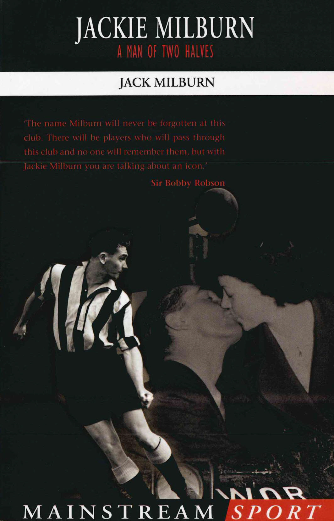 Jackie Milburn A Man of Two Halves