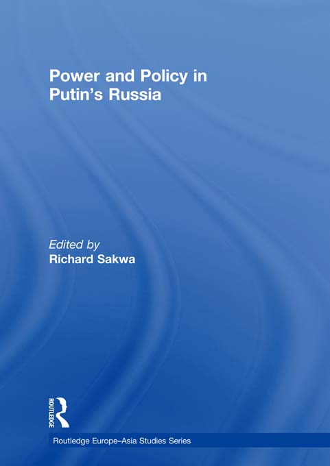 Power and Policy in Putin?s Russia