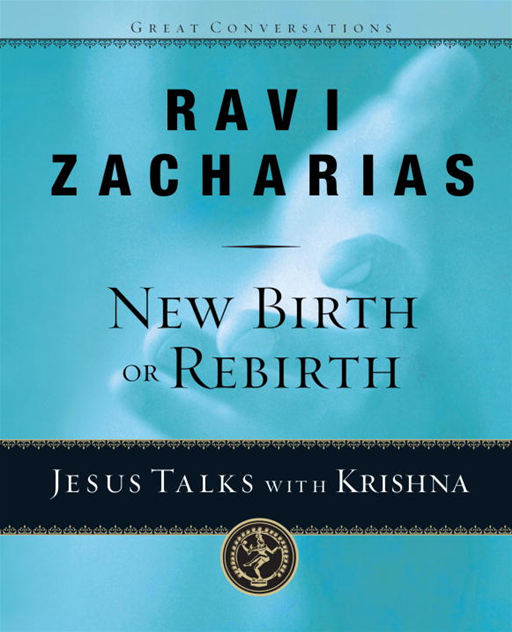 New Birth or Rebirth? By: Ravi Zacharias