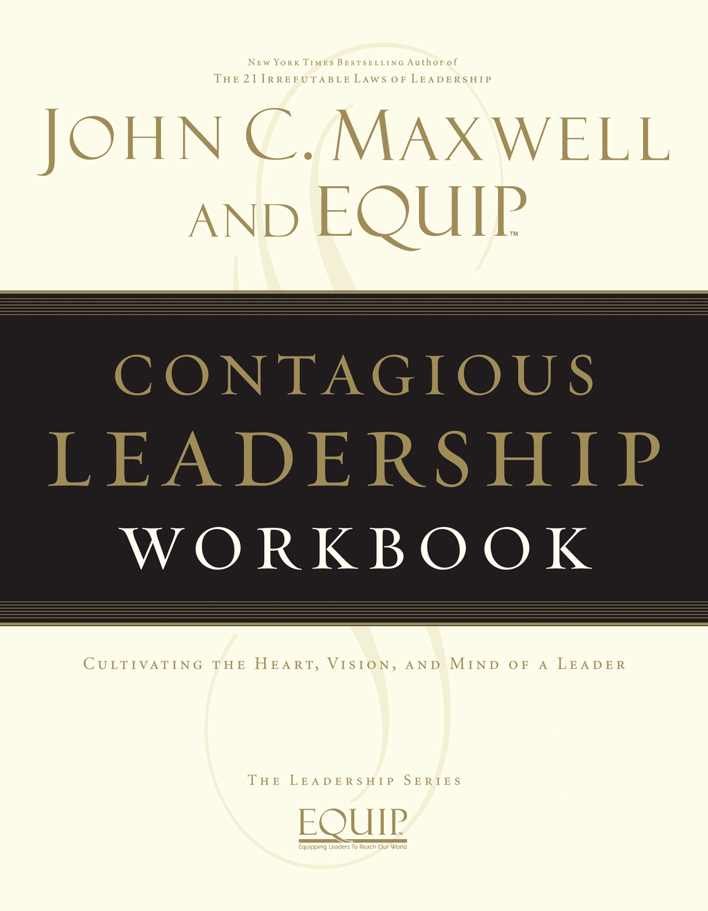 Contagious Leadership Workbook By: John Maxwell