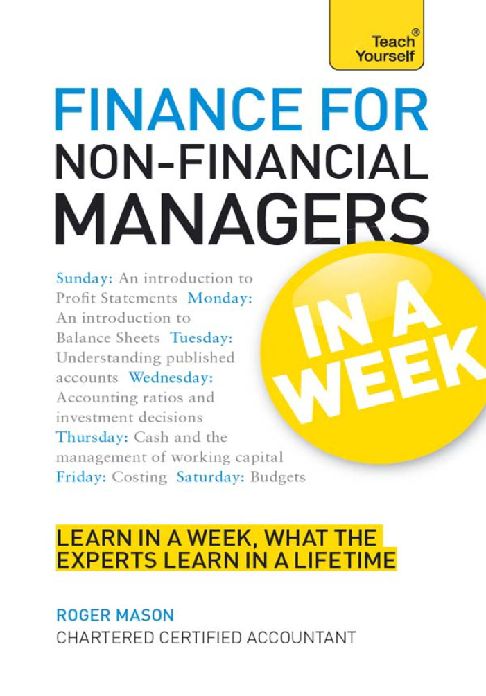 Finance for Non-Financial Managers in a Week: Teach Yourself