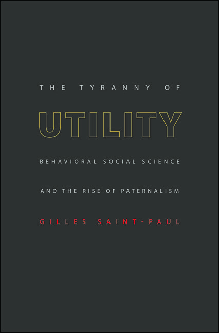 The Tyranny of Utility By: Gilles Saint-Paul