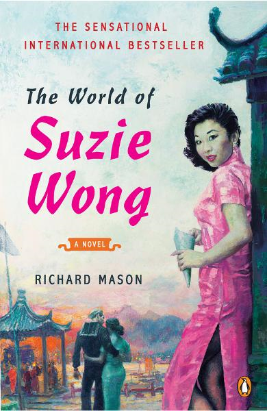 The World of Suzie Wong By: Richard Mason