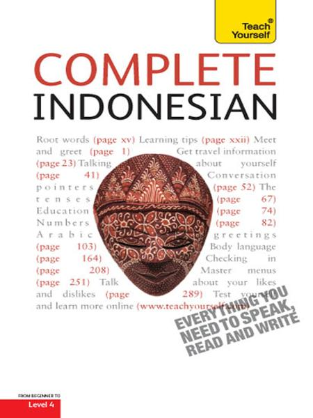 Complete Indonesian Beginner to Intermediate Course Learn to read, write, speak and understand a new language with Teach Yourself