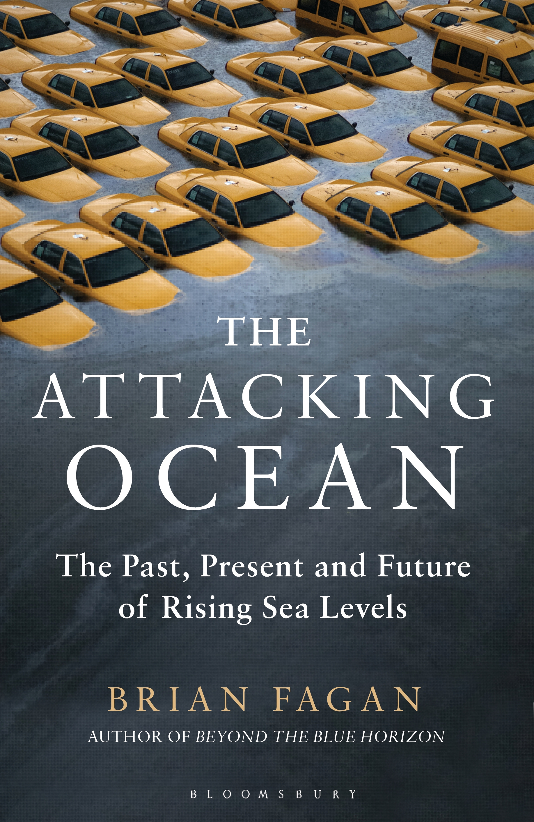 The Attacking Ocean The Past,  Present,  and Future of Rising Sea Levels
