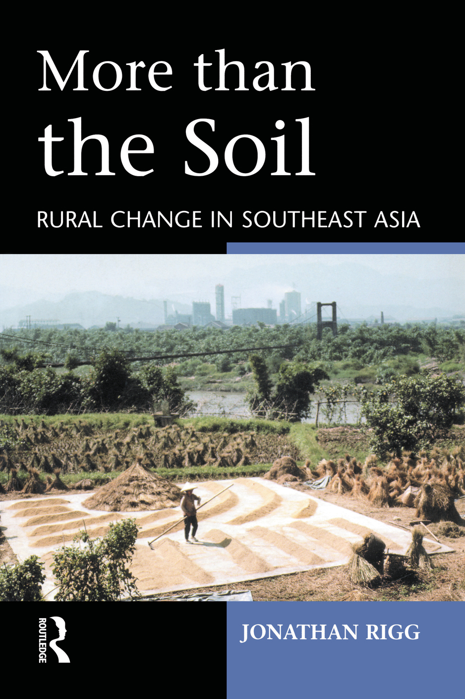 More than the Soil Rural Change in SE Asia