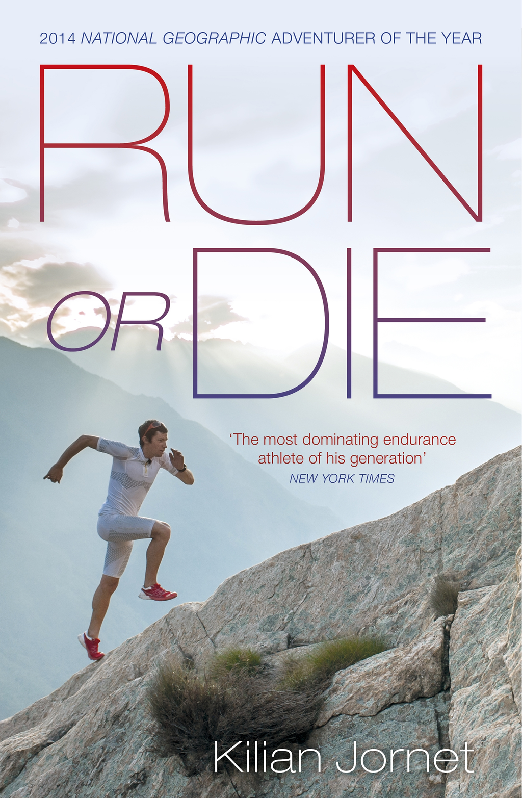 Run or Die The Inspirational Memoir of the World's Greatest Ultra-Runner