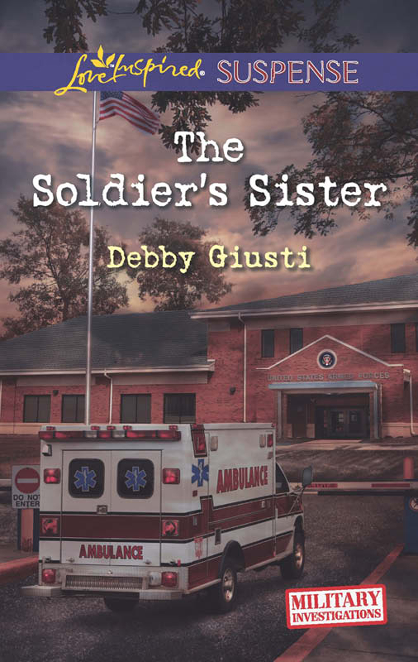 The Soldier's Sister (Mills & Boon Love Inspired Suspense) (Military Investigations - Book 5)