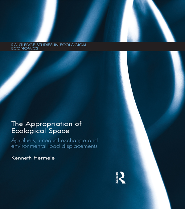 The Appropriation of Ecological Space Agrofuels,  unequal exchange and environmental load displacements