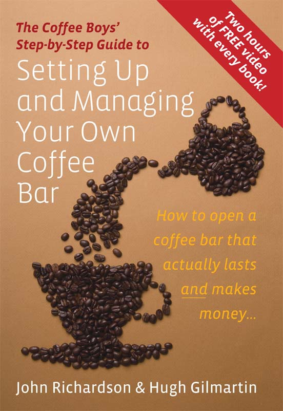 The Coffee Boys' Step-by-Step Guide to Setting Up and Managing Your Own Coffee Bar How to open a coffee bar that actually lasts and makes makes money