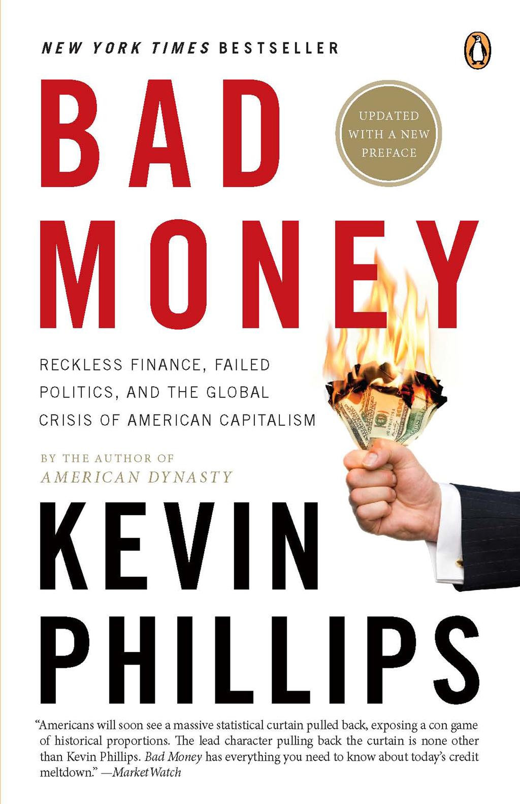 Bad Money Reckless Finance,  Failed Politics,  and the Global Crisis ofAmerican Capitalism
