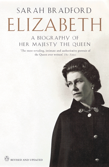 Elizabeth A Biography of Her Majesty the Queen