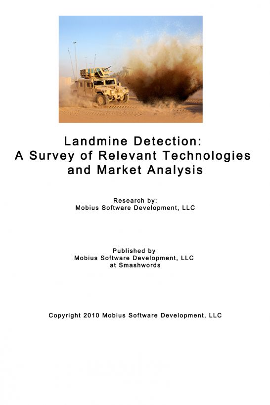 Landmine Detection: A Survey of Relevant Technologies and Market Analysis By: Mobius Software Development, LLC
