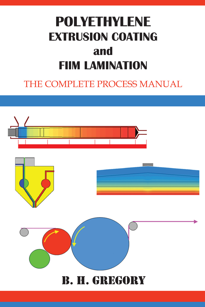 Polyethylene Extrusion Coating and Film Lamination By: B. H. Gregory