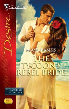 The Tycoon's Rebel Bride By: Maya Banks