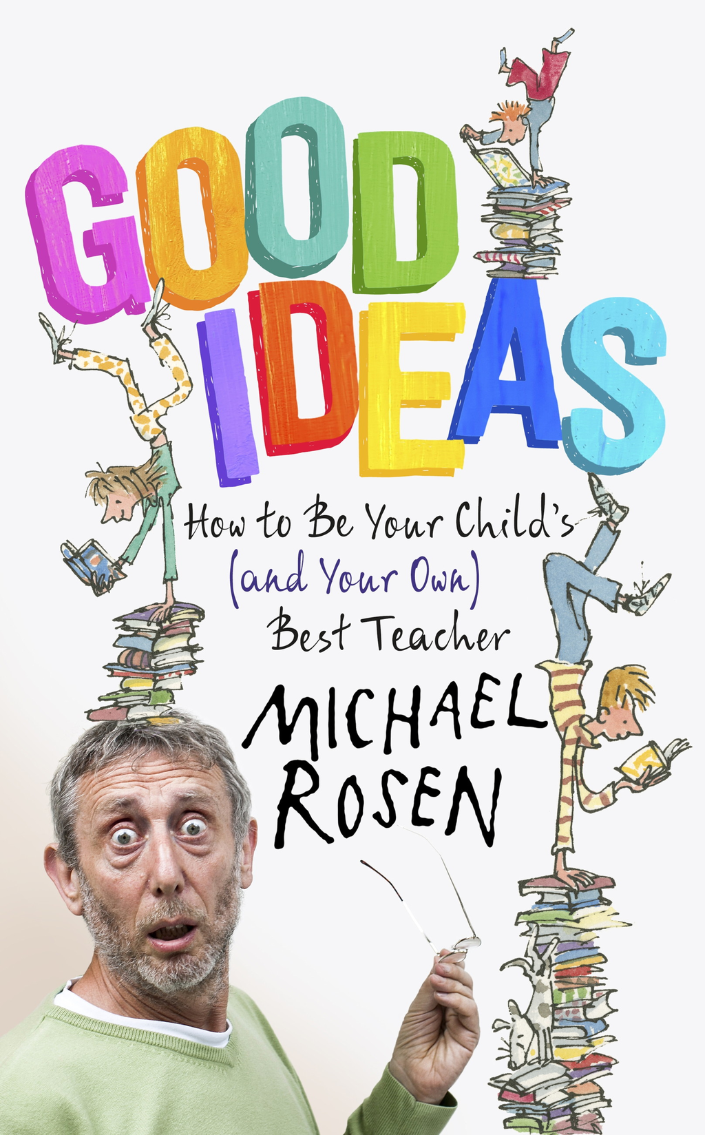 Good Ideas How to Be Your Child's (and Your Own) Best Teacher