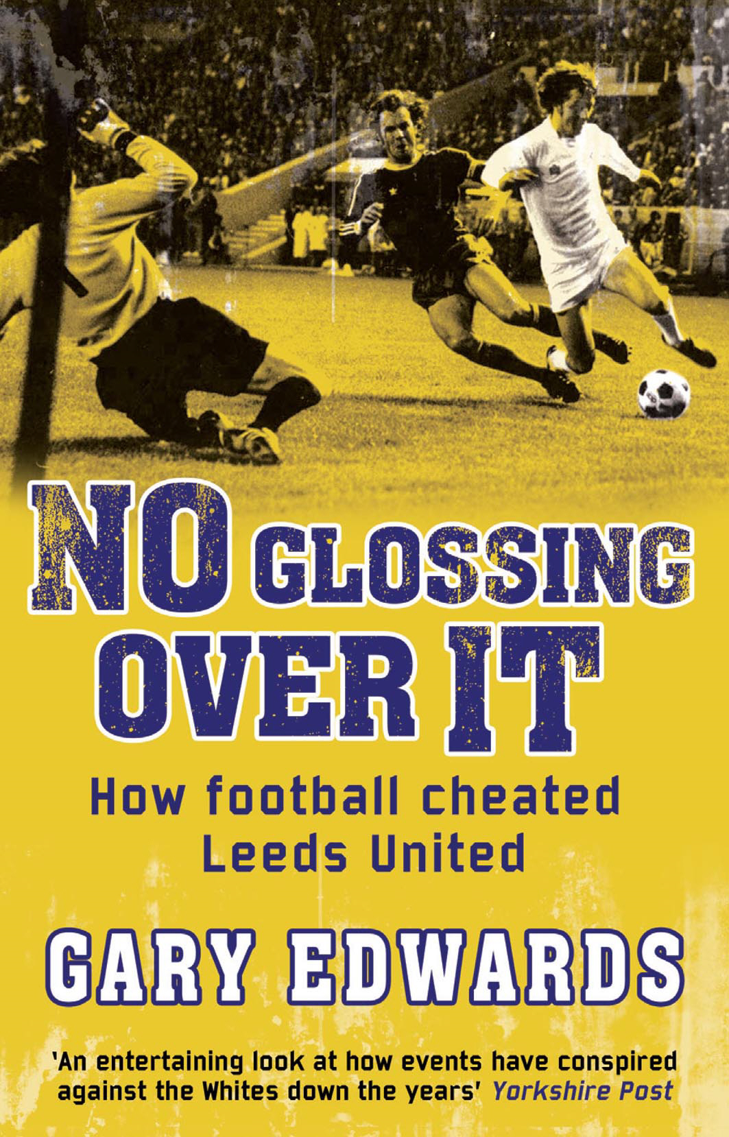 No Glossing Over It How Football Cheated Leeds United