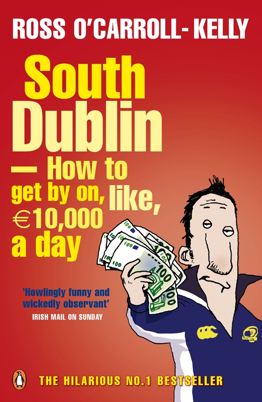 South Dublin - How to Get by on,  Like,  10, 000 Euro a Day