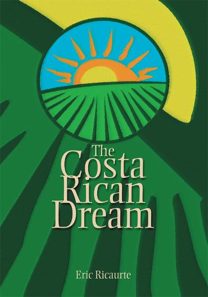 The Costa Rican Dream By: B. Eugene Ellison