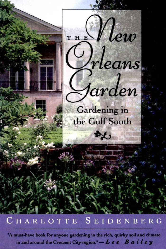 The New Orleans Garden By:  Jane Weissman,Charlotte Seidenberg