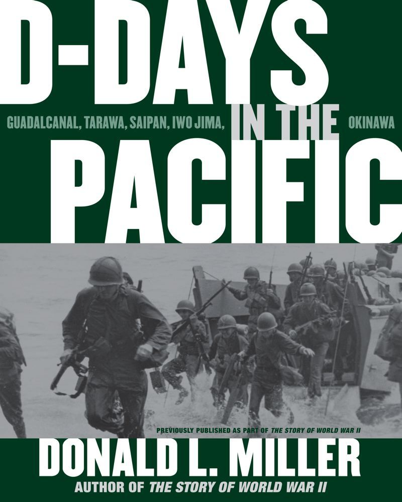 D-Days in the Pacific By: Donald L. Miller