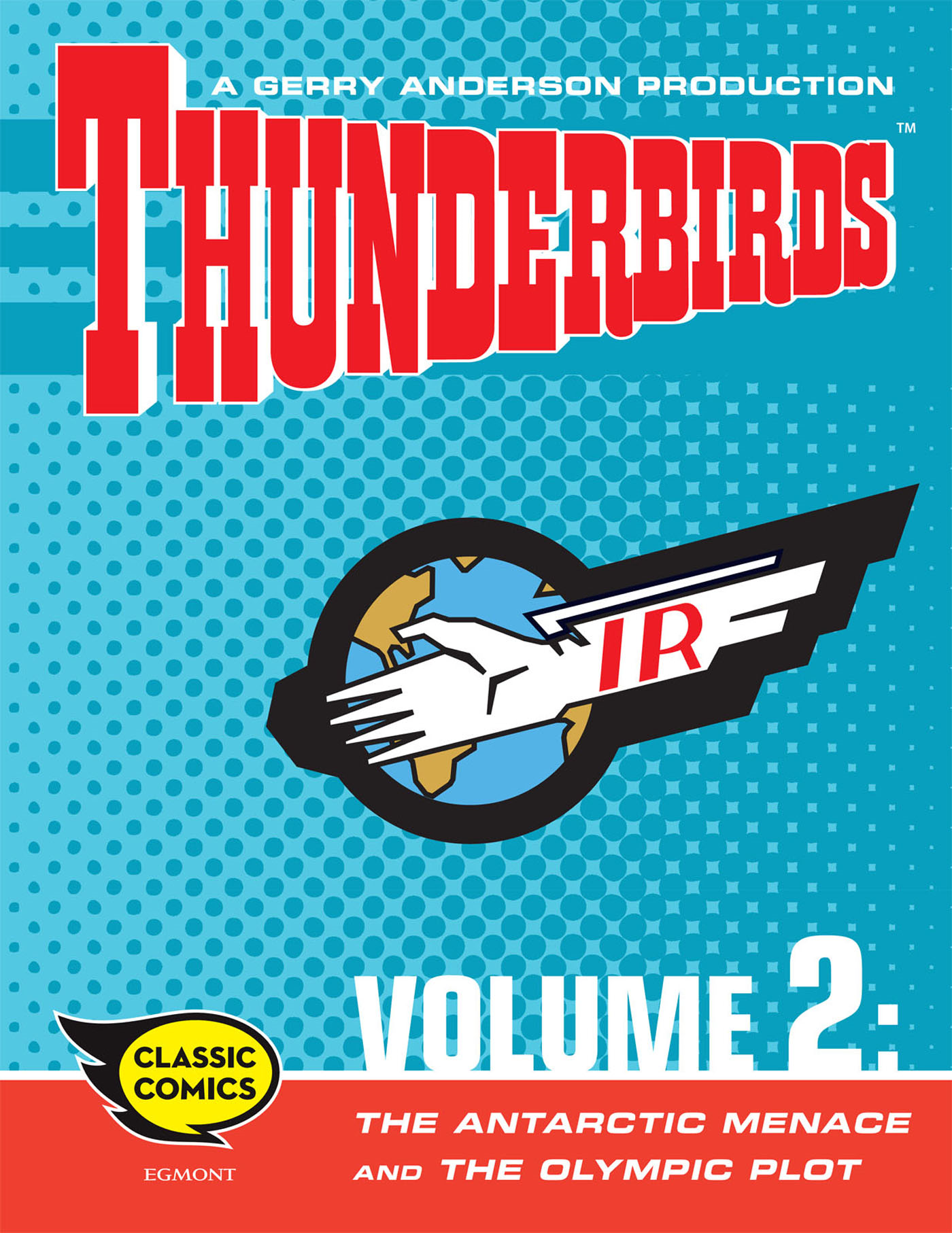 Thunderbirds Comic Volume 2: The Antarctic Menace and The Olympic Plot